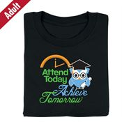 Attend Today Achieve Tomorrow T-Shirt (Adult)