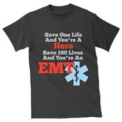 Save One Life And You're A Hero Save 100 Lives And You're An EMT Short-Sleeve T-Shirts