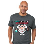 I Wear The Lab Coat. Let Me Handle It. T-Shirt