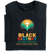 Black History: The Strength In Our Past Gives Us Faith In Our Future Adult T-Shirt