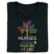 Nurses: it's In Our Nature To Care T-Shirt