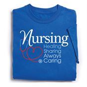 Nursing: Healing, Sharing, Always Caring T-Shirt