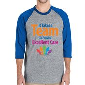 It Takes A Team To Provide Excellent Care 3/4 Raglan Sleeve T-Shirt