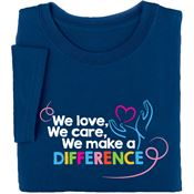 We Love, We Care, We Make A Difference Short-Sleeved T-Shirt