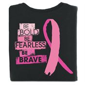Be Bold, Be Fearless, Be Brave Awareness 2-Sided T-Shirt