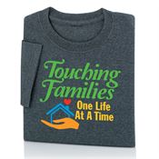 Touching Families One Life At A Time T-Shirt