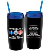 In This Family No One Stands Alone Double-Wall Acrylic Tumbler With Straw 16-oz.