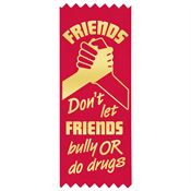 Friends Don't Let Friends Bully Or Do Drugs Self-Stick Red Satin Gold Foil-Stamped Ribbon