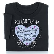 Rehab Our Hands Are Full & So Are Our Hearts T-Shirt