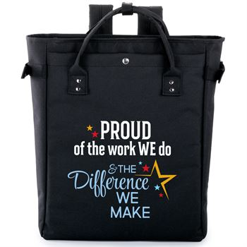 Proud Of The Work We Do & The Difference We Make Freeport 2-in-1 Tote Bag/Backpack