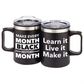 Make Every Month Black History Month Sonoma Stainless Steel Mug 12-Oz.