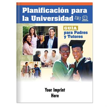 Planning For College: Guidebook For Parents & Guardians (Spanish) - Personalization Available