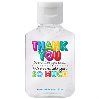 Thank You For The Lives You Touch, We Appreciate You 2-Oz Hand Sanitizer Gel