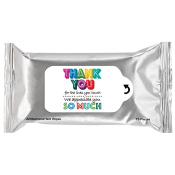 Thank You For The Lives You Touch We Appreciate You So Much Positive Message Antibacterial Wet Wipes - Pack of 15