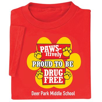 Pawsitively Proud To Be Drug Free! - Adult T-Shirt With Personalization