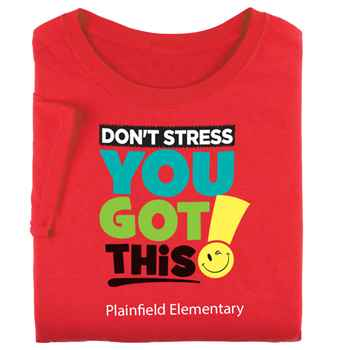 Don't Stress, You Got This! Adult T-Shirt With Personalization