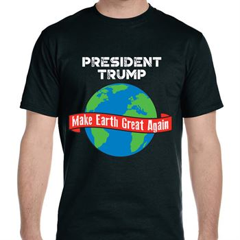 President Trump Make Earth Great Again T-Shirt