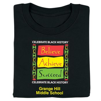 Celebrate Black History: Believe, Achieve, Succeed Adult T-Shirt - Personalization Available
