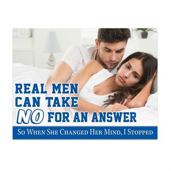 Real Men Can Take No For An Answer Poster