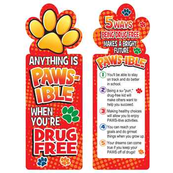 Anything Is PAWS-IBLE When You're Drug Free Die-Cut Bookmark - Pack of 100