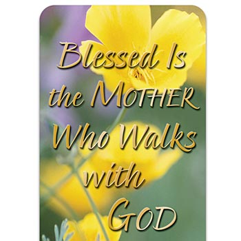 Blessed Is The Mother Who Walks With God Deluxe Bookmark