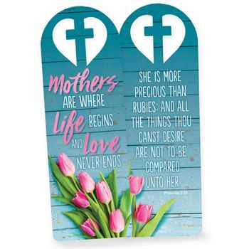 Mothers Are Where Life Begins And Love Never Ends Deluxe Die-Cut Bookmark - Pack of 15