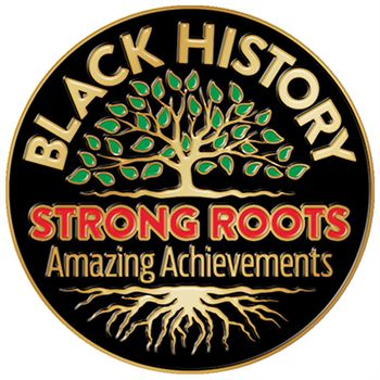 Black History: Strong Roots, Amazing Achievements Lapel Pin