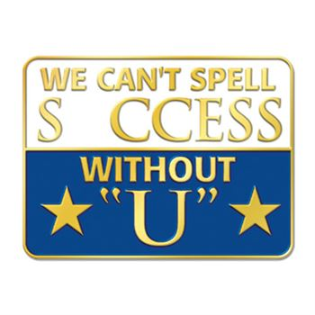 We Can't Spell S ccess Without U Lapel Pin With Presentation Card