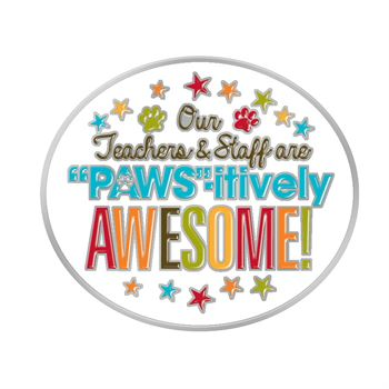 Our Teachers & Staff Are PAWSitively Awesome! Lapel Pin With Presentation Card