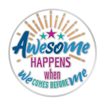 Awesome Happens When We Comes Before Me Lapel Pin With Presentation Card