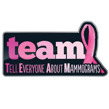 TEAM: Tell Everyone About Mammograms Breast Cancer Awareness Lapel Pin with Presentation Card