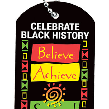 "Celebrate Black History: Believe, Achieve, Succeed Laminated Tag With 4"" Chain"