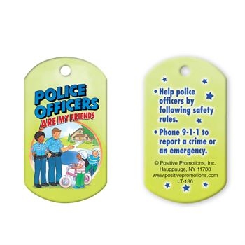 Police Officers Are My Friends Laminated Tag with 24