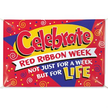 Celebrate Red Ribbon Week Not Just For A Week But For Life 5' x 3' Vinyl Banner