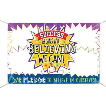 Success Begins With Believing We Can! 5' x 3' Vinyl Pledge Banner