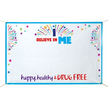 I Believe In Me: Happy, Healthy & Drug Free Pledge Banner