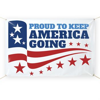 Proud To Keep America Going 5' x 3' Vinyl Banner