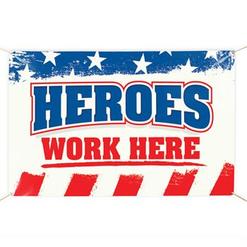 Heroes Work Here 5' x 3' Vinyl Banner