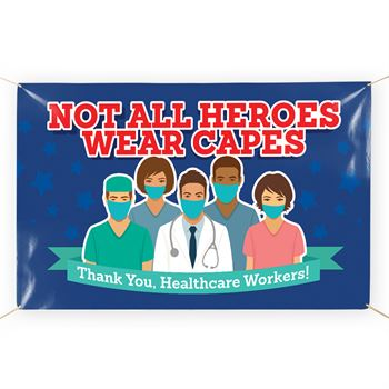 Not All Heroes Wear Capes 5' x 3' Vinyl Banner