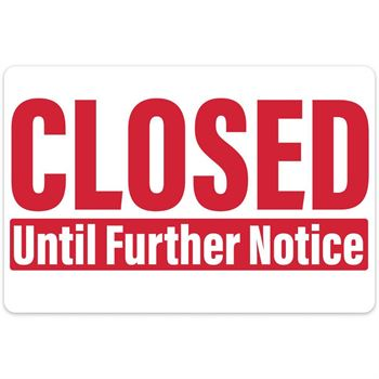 Closed Until Further Notice 18