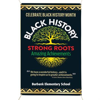 Black History: Strong Roots, Amazing Achievements 5' x 3' Vinyl Banner - Personalization Available