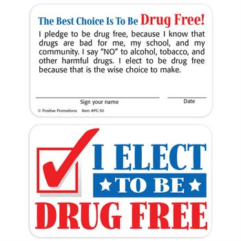 I Elect To Be Drug Free Pledge Card Positive Promotions