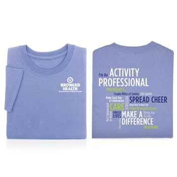 I'm An Activity Professional Therefore I ... 2-Sided T-Shirt