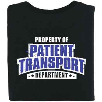 Property Of Patient Transport Department Positive 2-Sided T-Shirt