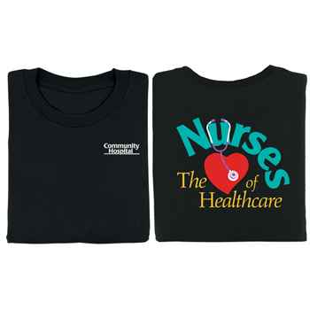 Nurses: The Heart Of Healthcare 2-Sided T-Shirt - Personalization Available