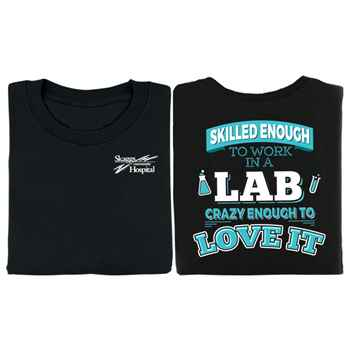 Skilled Enough To Work In A Lab, Crazy Enough To Love It Short Sleeve Two-Sided T-Shirt - Personalization Available