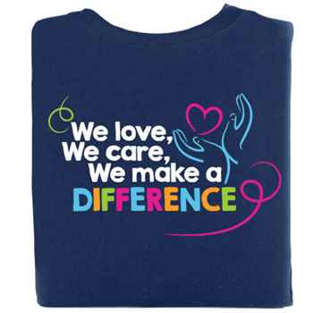 We Love, We Care, We Make A Difference 2-Sided Short-Sleeve T-Shirt