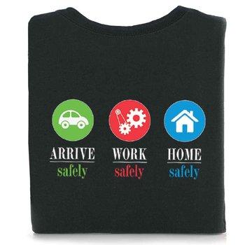 Arrive Safely Work Safely Home Safely T-Shirt