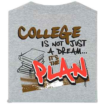 College Is Not Just A Dream...It's The Plan Adult T-Shirt