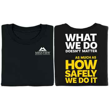 What We Do Doesn't Matter As Much As How Safely We Do It 2-Sided T-Shirt With Personalization